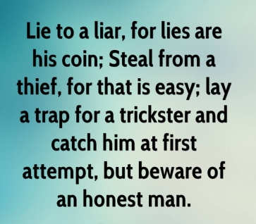 arab-proverb-quote-lie-to-a-liar-for-lies-are-his-coin-steal-from-a